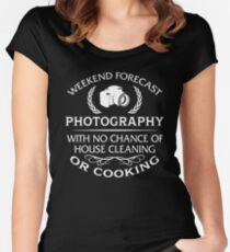 Weekend Forecast Photography With No Chance Of House Cleaning Or Cooking Women's Fitted Scoop T-Shirt