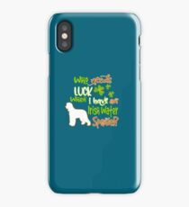 When I Have An Irish Water Spaniel iPhone Case/Skin
