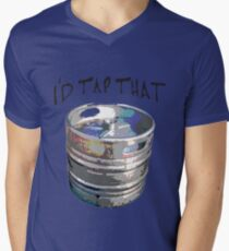 I Would Tap That Keg Men's V-Neck T-Shirt