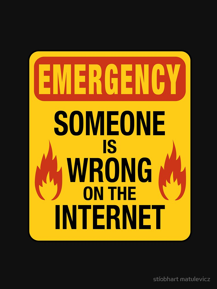 Emergency  – Someone is Wrong on the Internet by madra