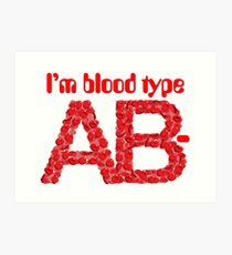 I'm blood type AB negative Art Print