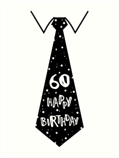 happy birthday 60th round birthday tie art prints by xsylx redbubble