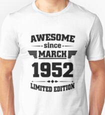 Awesome since March 1952 Unisex T-Shirt