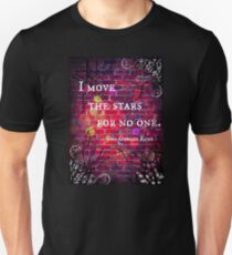 I Move the Stars for No One Unisex T-Shirt
