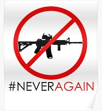 Never Again Slogan Protest Against School Violence Say No to Assault Weapons Poster