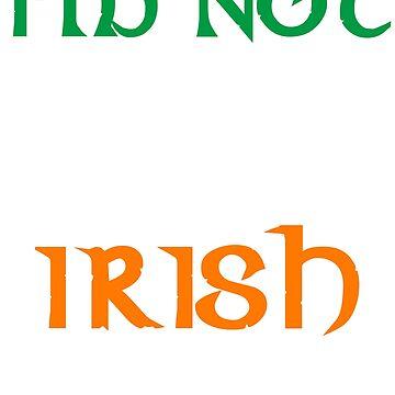 I'm not Black I am Irish St. Patricks Day T-Shirt by SummitCompany