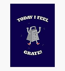Feel Grate! Photographic Print