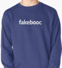 Know Who Your REAL Friends Are? Fakebooc Is Guaranteed To Keep You In the Dark! Pullover