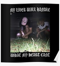 $uicideboy$ MY LIVER WILL HANDLE WHAT MY HEART CANT (white)  Poster