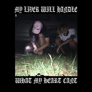 $uicideboy$ MY LIVER WILL HANDLE WHAT MY HEART CANT (white)  by ArcticCrow