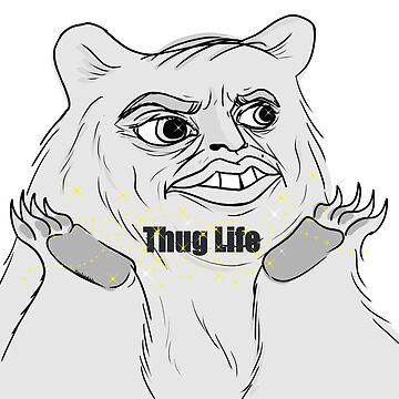 Thug Life by neufinger