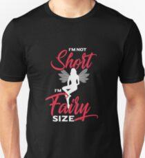 I'm not short I'm Fairy Size Unisex T-Shirt