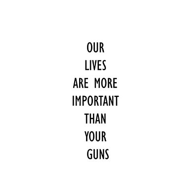 Our Lives>Your Guns design 2 by ReneeMarie6