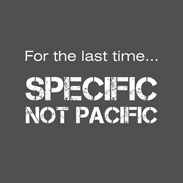 Funny Grammar - Specific Pacific Pedantic Quote by kateshephard