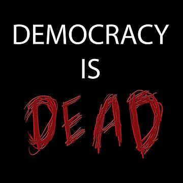 Democracy is DEAD by destructopanda