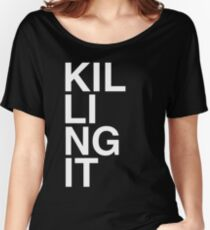 Killing It Women's Relaxed Fit T-Shirt