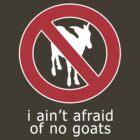 I Ain't Afraid of No Goats by Brian Edwards