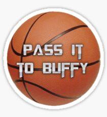 Pass It To Buffy Sticker