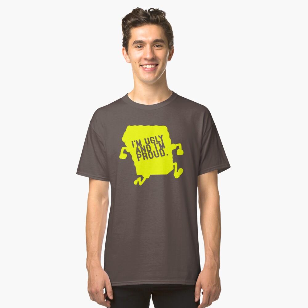 Spongebob Ich bin hässlich und ich bin stolz T-Shirt von