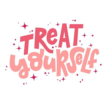 Treat yourself hand lettering by dana891125