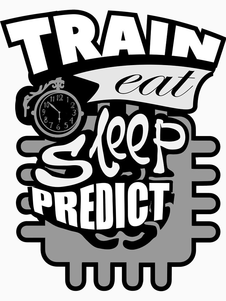 Machine Learning –Train Eat Sleep Predict by coderman