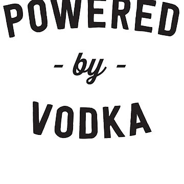 Powered By Vodka by partyanimal