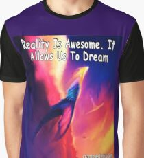Reality Is Awesome Graphic T-Shirt