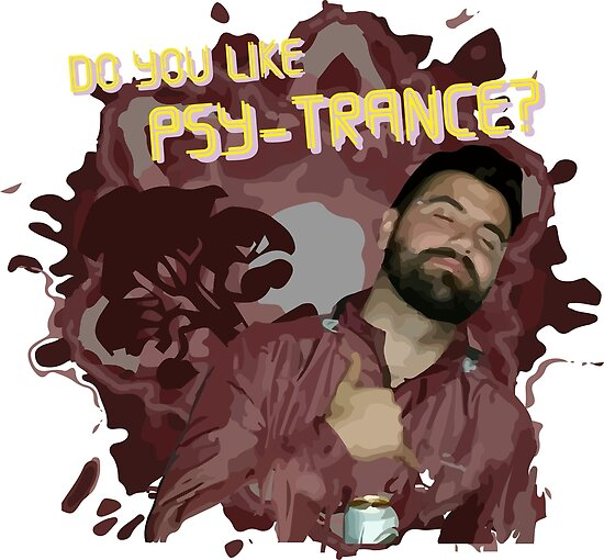 Do You Like PsyTrance? by oweninc