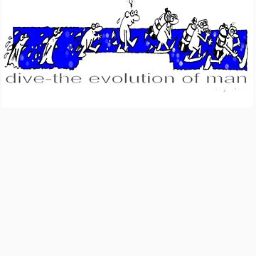 DIVE-THE EVOLUTION OF MAN by wick