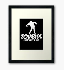 Zombies Just Want a Hug Framed Print