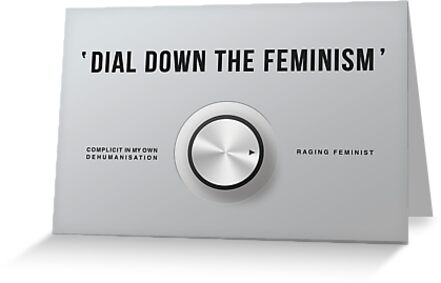 Dial Down the Feminism (English) by Alex Bertulis-Fernandes