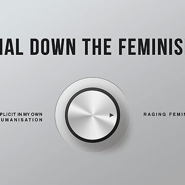 Dial Down the Feminism (English) by dialitdown