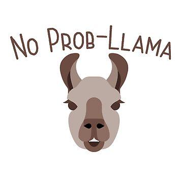 Llama Funny Design - No Prob Llama  by kudostees