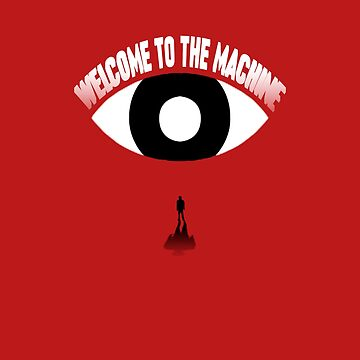 Welcome To The Machine by Xeroque