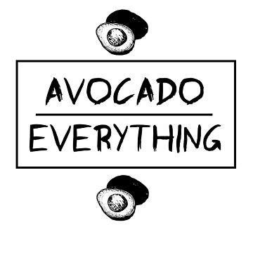 Avocado. Over. Everything. by philschnix