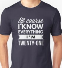 I'm Twenty-one Unisex T-Shirt