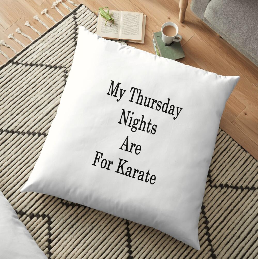 Meine Donnerstagnächte sind für Karate Bodenkissen