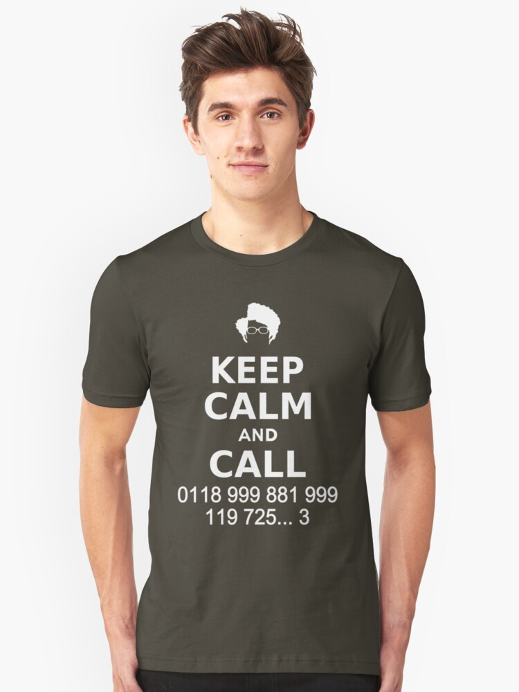 Keep Calm and Call 0118 999 881 999 119 725... Unisex T-Shirt Front