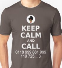 Keep Calm and Call 0118 999 881 999 119 725... T-Shirt