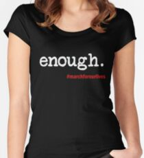 Enough March For Our Lives T-Shirt Women's Fitted Scoop T-Shirt