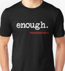 Enough March For Our Lives T-Shirt Unisex T-Shirt