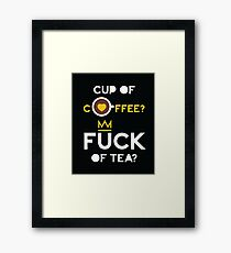 Cup of tea fuck of coffee Framed Print