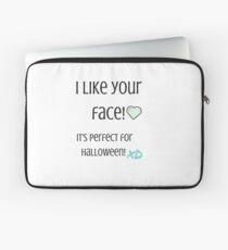 I Like Your Face! Laptop Sleeve
