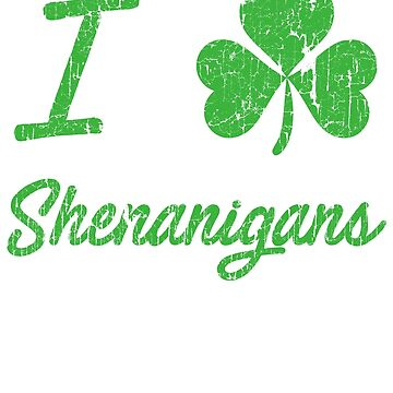 I Clover Shenanigans Shirt for St Patricks Day by carlosa98