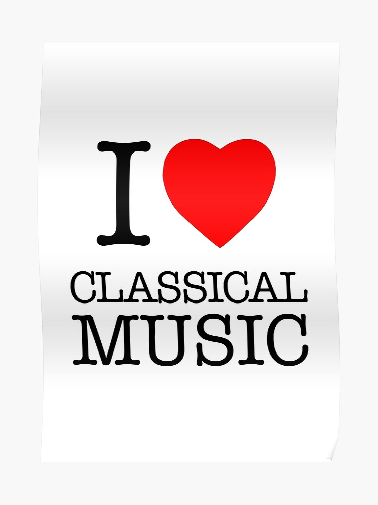 I Love Classical Music | Poster
