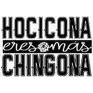 Hocicona Eres Mas Chingona by CitlaliRose