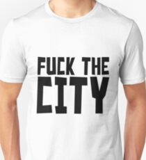 Fuck The City Environment Nature Natural Living Nature Green Healthy Hippie T-Shirts Unisex T-Shirt