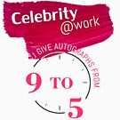 Celebrity at work - I give autographs from 9 to 5 by wtfun