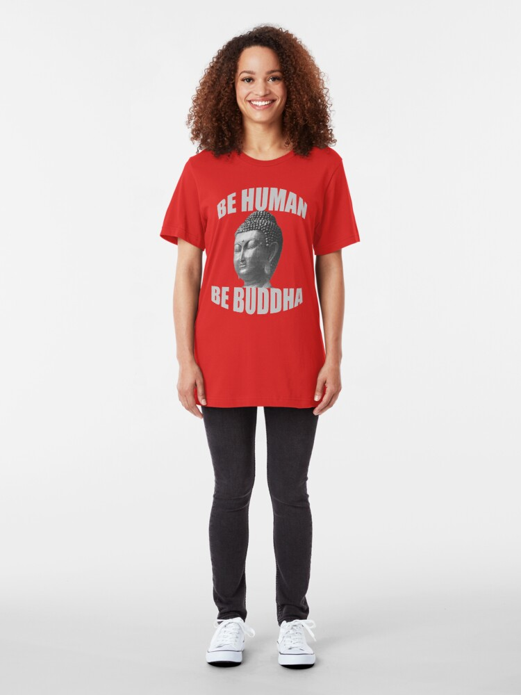 Alternate view of Be Human Be Buddha Inspirational Shirt Slim Fit T-Shirt