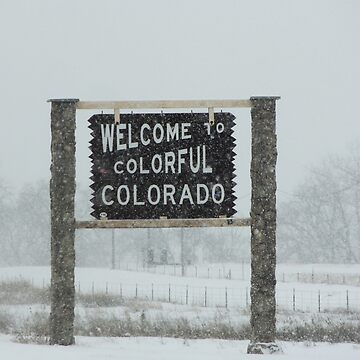 Welcome To Snowy Colorado  by Katagram
